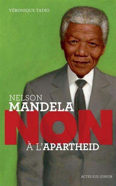 Nelson Mandela : Non à l'apartheid by VÉRONIQUE TADJO