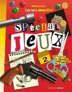 C'est toi le détective, spécial jeux n.2 by COLLECTIF