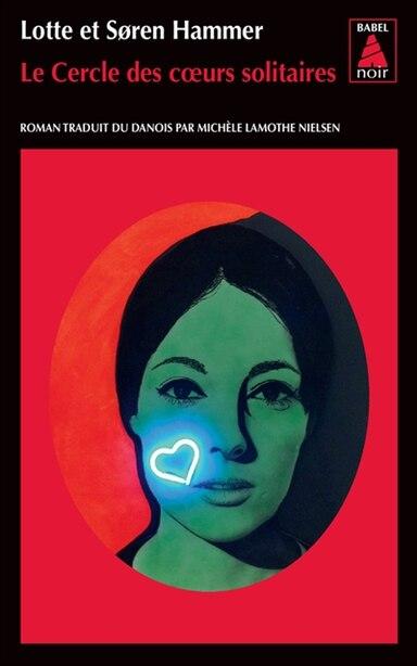 Le cercle des coeurs solitaires by Soren Hammer