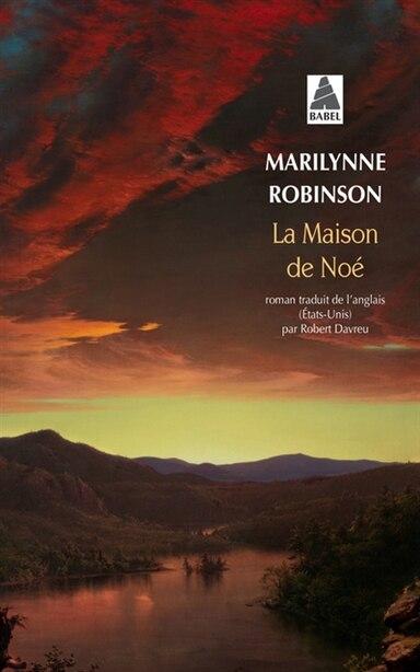 La maison de Noé by Marilynne Robinson