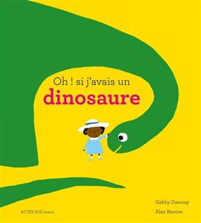 Si J'avais Un Dinosaure by Gabby Dawnay