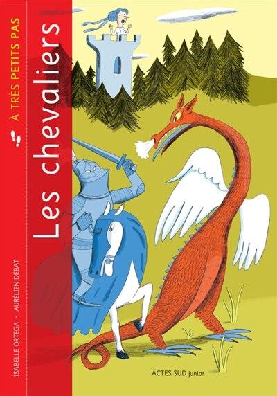 Les chevaliers à très petits pas by Isabelle Ortega