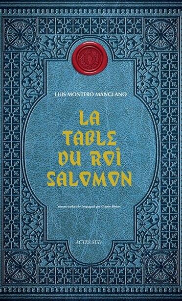 La table du roi Salomon by Luis Montero Manglan