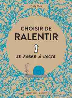 Apprendre à ralentir by Nelly Pons