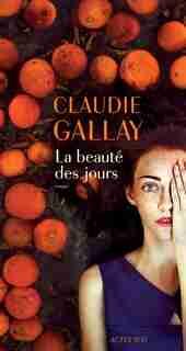 Beauté des jours by Claudie Gallay