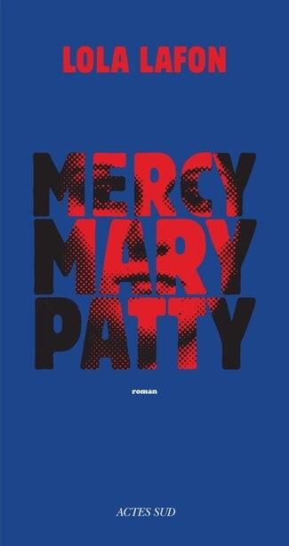 Mercy, Mary, Patty by Lola Lafon
