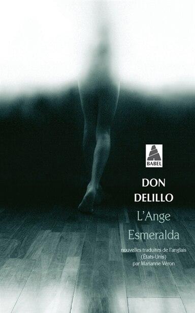 Ange Esmeralda by Don Delillo