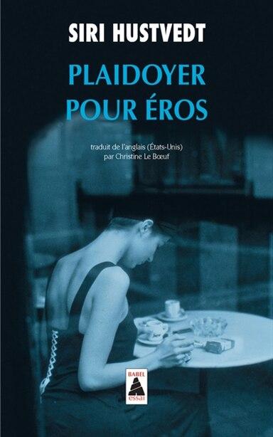Plaidoyer pour éros by Siri Hustvedt