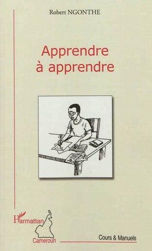 APPRENDRE À APPRENDRE by Robert Ngonthe