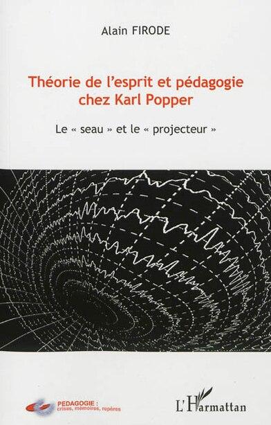 """Théorie de l'esprit et pédagoE CHEZ KARL POPPER - Le """"seau"""" by Alain Firode"""