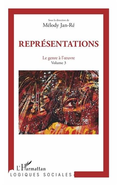 Représentations 3  Le genre à l'oeuvre by Mélody Jan-Ré