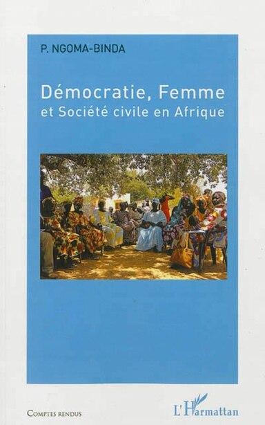 Démocratie, femme et société civile en Afrique by P. Ngoma-Binda
