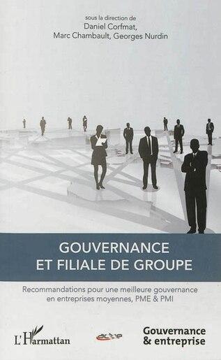 Gouvernance et filiale de groupe by COLLECTIF