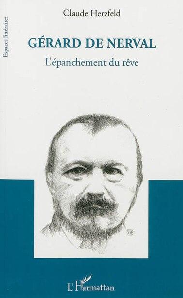 Gérard de Nervalt du rêve by Claude Herzfeld