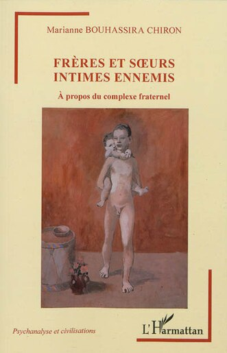 Frères et soeurs intimes ennemis by Marianne Bouhassira Chiron