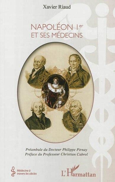 Napoléon 1er et ses médecins by Xavier Riaud