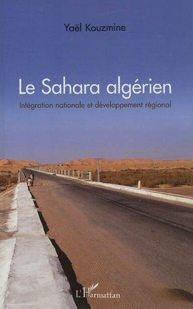 Sahara algérien Len nationale et développement r by Yaël Kouzmine