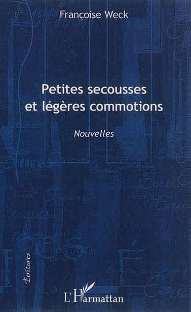 Petites secousses et légères commotions by Françoise Weck