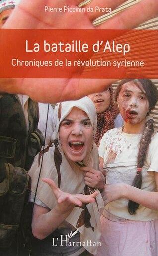 La bataille d'Alep by Pierre PICCININ da PRATA