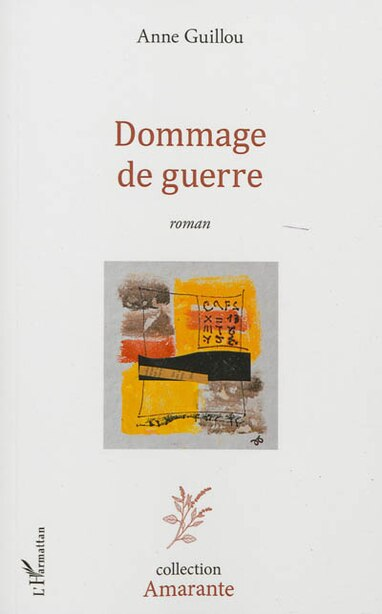 Dommage de guerre by Anne Guillou
