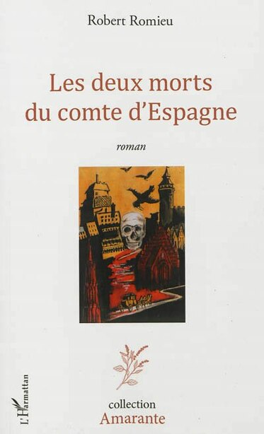 Les deux morts du comte d'Espagne - Roman by Robert Romieu
