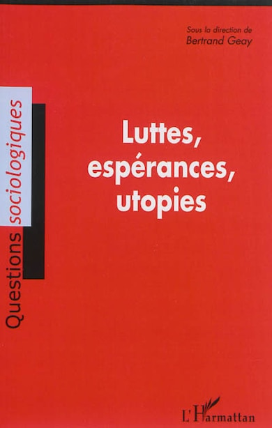 Luttes, espérances, utopies by COLLECTIF