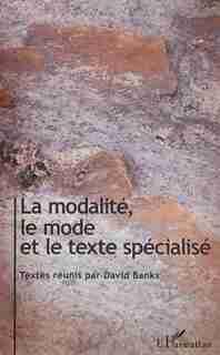 La modalité, le mode et le texte spécialisé by David Banks