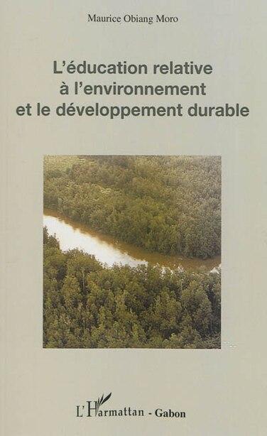 Education relative à l'environnement et le développement durable by Maurice Obiang Moro