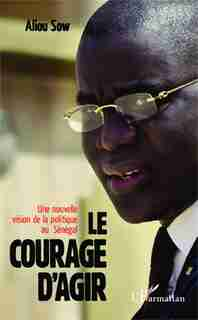 Le courage d'agir by Aliou Sow