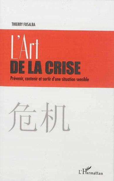 L'art de la crise by Thierry Fusalba