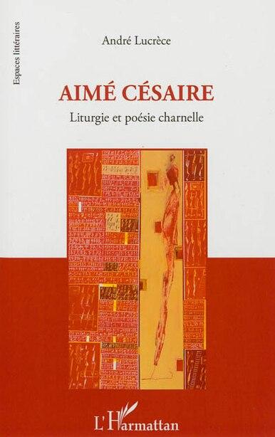 Aimé Césaire by André Lucrèce