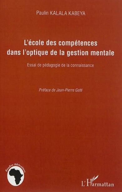L'école des compétences dans l'optique de la gestion mentale by Paulin KALALA KABEYA