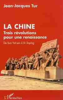 La Chine, trois révolutions pour une renaissance by Jean-Jacques Tur