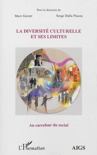 La diversité culturelle et ses limites by Serge Serge Dalla Piazza
