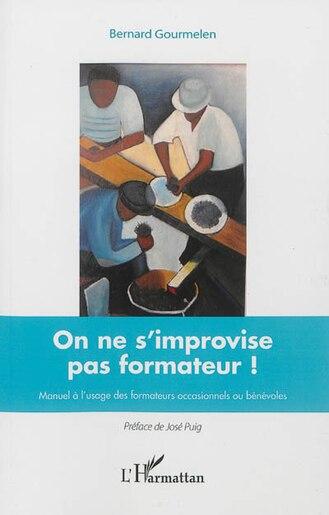 On ne s'improvise pas formateur ! by Bernard Gourmelen
