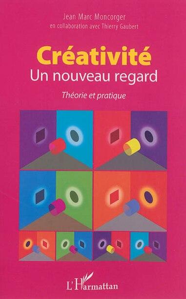 Créativité- Un nouveau regard by Jean-Marc Moncorger