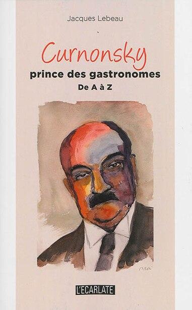 Curnonsky prince des gastronomes by Jacques Lebeau