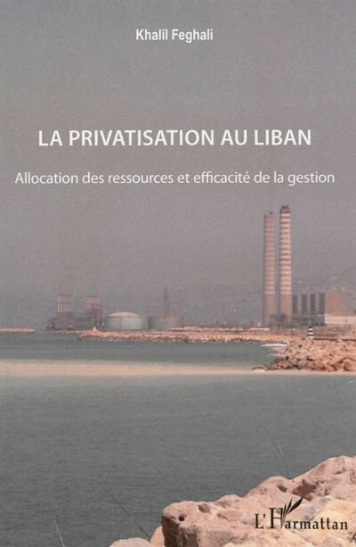 La privatisation au Liban by Khalil Feghali