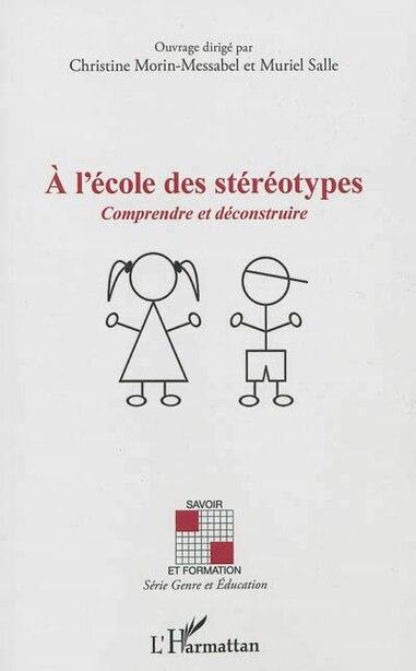 A l'école des stéréotypes by Morin-Messabel Christine