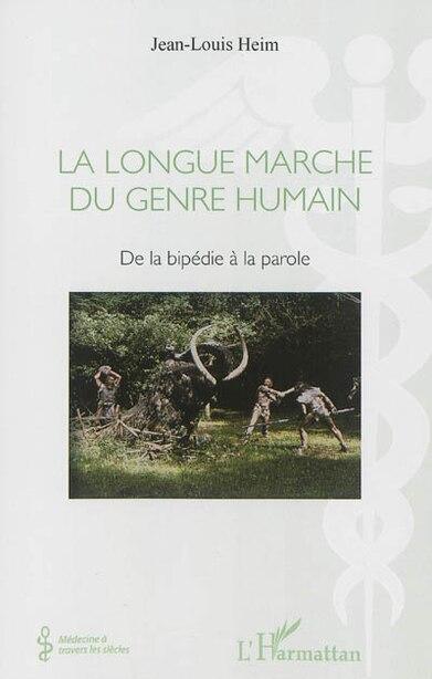 La Longue marche du genre humain by Jean-Louis Heim