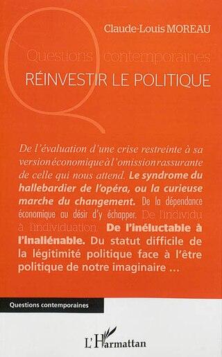 Réinvestir le politique by Claude-Louis Moreau