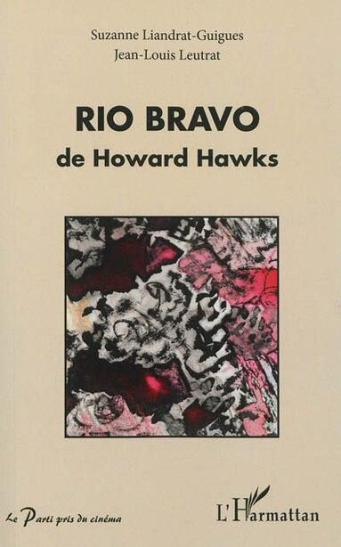 Rio Bravo de Howard Hawks by Suzanne Liandrat-guigues