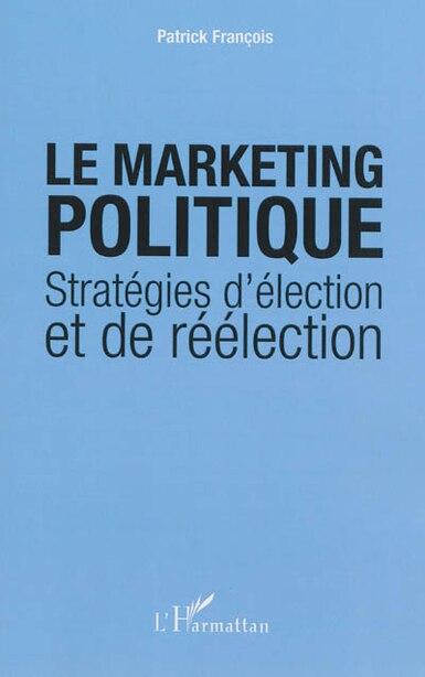 Le marketing politique by Patrick François