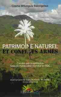 Patrimoine naturel et conflits armés by Cosma Wilungula Balongelwa