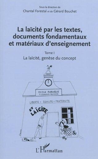 La laïcité par les textes, documents fondamentaux et matériaux d by Gérard Bouchet