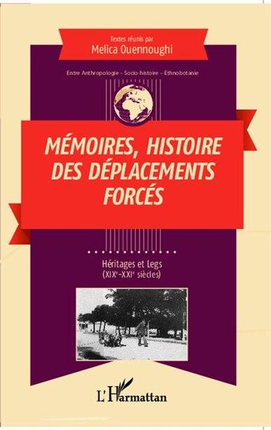 Mémoires histoire des déplacements forcés by COLLECTIF