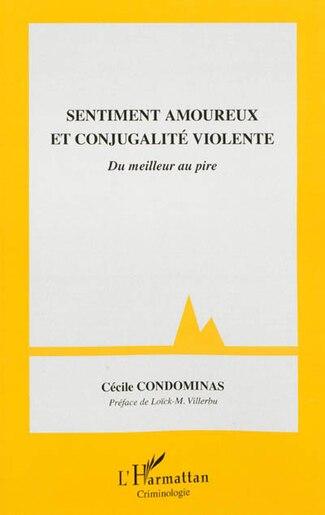 Sentiment amoureux et conjugalité violente by Cécile Condominas