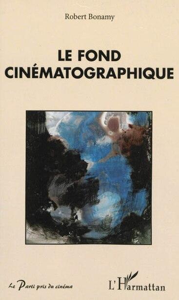Le fond cinématographique by Robert Bonamy
