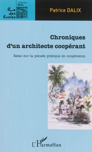 Chroniques d'un architecte coopérant by Patrice Dalix