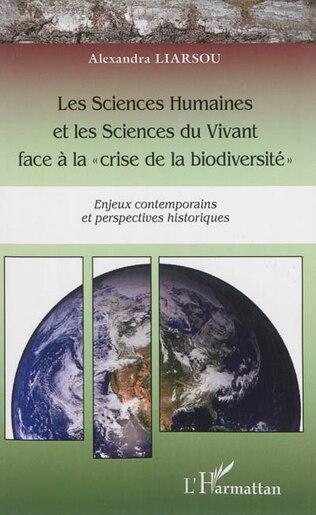"""Les Sciences Humaines et les Sciences du Vivant face à la """"c by Alexandra Liarsou"""